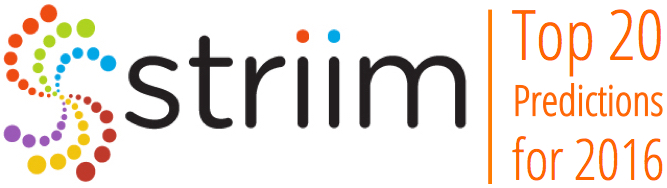 Striim Top 20 Streaming Analytics Predictions